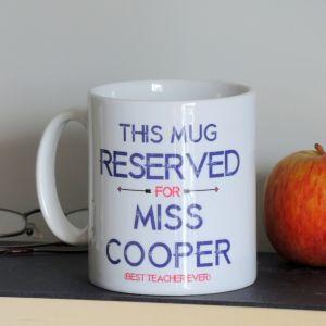 Personalised Reserved For Teacher Mug